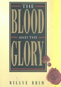 Blood-and-the-Glory-Paperback-by-Brim-Billye-Brand-New-Free-shipping-in-t