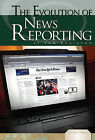 Evolution of News Reporting by Tom Robinson (Hardback, 2010)