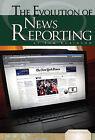 Evolution of News Reporting by Tom Robinson (Hardback, 2010)