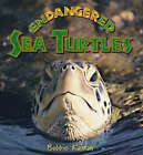 Endangered Sea Turtles by Bobbie Kalman (Paperback, 2004)