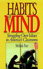 Habits of Mind: Struggling Over Values in America's Classrooms by Melinda Fine (Hardback, 1995)