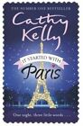It Started with Paris by Cathy Kelly (Hardback, 2014)