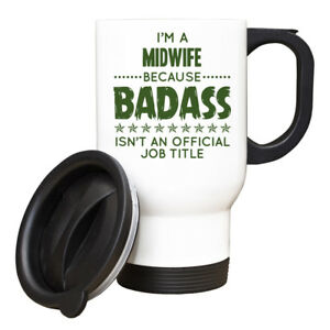 Im a Midwife Because BADASS isnt an official job title Mug 129