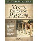 Vine's Expository Dictionary of the Old and New Testament Words by W (Hardback, 2003)