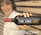 Juice: 100 Wines You Should be Drinking: 2007 by Matt Skinner (Paperback, 2006)