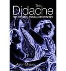 The Didache: Text, Translation, Analysis, and Commentary by Aaron Milavec (Paperback, 2003)