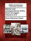 Memoir and Correspondence of Mrs. Grant of Laggan. Volume 2 of 3 by Anne MacVicar Grant (Paperback / softback, 2012)