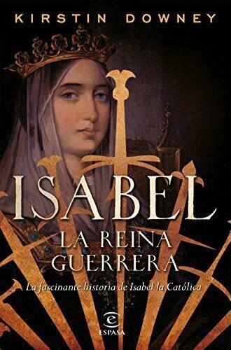 Isabel, la reina guerrera: La facinante historia de Isabel la Católica (Fuera d