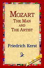 Mozart the Man and the Artist by Friedrich Kerst (Paperback / softback, 2004)