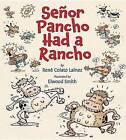 Senor Pancho Had a Rancho by Rene Colato Lainez (Hardback, 2013)