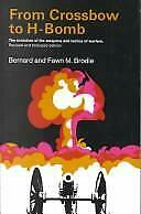 From Crossbow to H-Bomb Hardcover Bernard Brodie