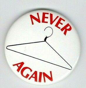 Coat Hanger Pro Choice Reproductive Freedom Pins and Buttons B95