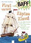 Pirat voraus, Käpten Klaus! von Volker Präkelt (2014, Gebundene Ausgabe)