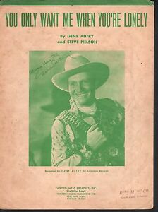 You-Only-Want-Me-When-You-039-re-Lonely-1945-Gene-Autry-Sheet-Music
