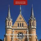 Architektur im Kaiserreich - Braunschweig 1871-1918 von Elmar Arnhold und Sándor Kotyrba (2013, Taschenbuch)