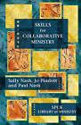 Skills for Collaborative Ministry by Jo Pimlott, Paul Nash, Sally Nash (Paperback, 2008)
