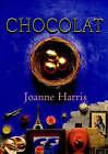 Chocolat by Joanne Harris (Hardback, 1999)