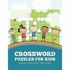 Crossword Puzzles for Kids: Brain Puzzles for Kids by Dorothy Coad (Paperback / softback, 2014)