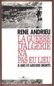 R-ANDRIEU-LA-GUERRE-D-039-ALGERIE-N-039-A-PAS-EU-LIEU-8-ANS-ET-600-000-MORTS