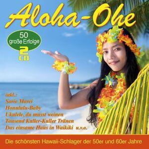 ALOHA-OHE-DIE-50-SCHONSTEN-HAWAII-SCHLAGER-2-CD-NEUF