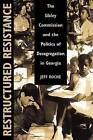Restructured Resistance: The Sibley Commission and the Politics of Desegregation in Georgia by Jeff Roche (Paperback, 2010)