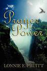 Prayer Is Our Power by Lonnie E Pruitt (Paperback / softback, 2008)
