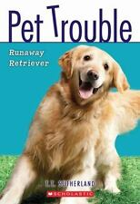 Pet Trouble #1: Runaway Retriever by Tui T. Sutherland, Good Book