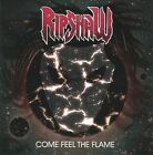 Come Feel the Flame by Ripshaw (CD, 2010, Ripshaw)
