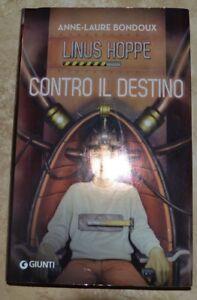 ANNE-LAURE-BONDOUX-LINUS-HOPPE-CONTRO-IL-DESTINO-ED-GIUNTI-ANNO-2007-GG