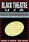 Black Theatre USA Revised and Expanded Edition, Volume 1 of a 2 Volume Set: Plays by African Americans from 1847 to 1938 by Ted Shine (Paperback / softback, 2011)
