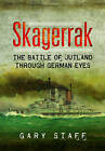 Skagerrak: The Battle of Jutland Through German Eyes by Gary Staff (Hardback, 2016)