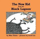 The New Kid from the Black Lagoon by Mike Thaler (Hardback, 2012)