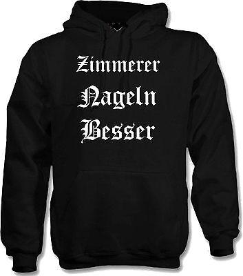 KAPUZENPULLOVER HOODIE ZIMMERER NAGELN BESSER ZIMMERMANN HANDWERK BAU