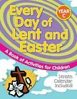 Every Day of Lent and Easter (Year C): A Book of Activities for Children by Liguori Publications,U.S. (Paperback, 2007)