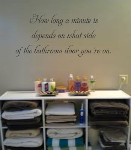 """Wall Stickers /"""" How Long A Minute is Depends On What /"""" Quote Vinyl Decal BATH-16"""