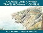 An Artist and a Writer Travel Highway 1 Central by Janice Stevens (Hardback, 2015)