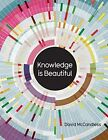 Knowledge is Beautiful by David McCandless (Hardback, 2012)