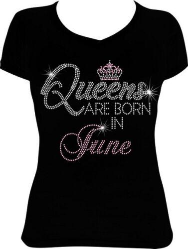 Birthday Bling Rhinestone Shirt 6BD1 Queens are Born in June Bling Shirt