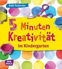 5 Minuten Kreativität im Kindergarten von Gabi Scherzer (2015, Ringbuch)