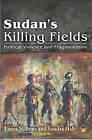 Sudan's Killing Fields: Political Viilence and Fragmentation by Sondra Hale, Laura N. Beny (Paperback, 2015)