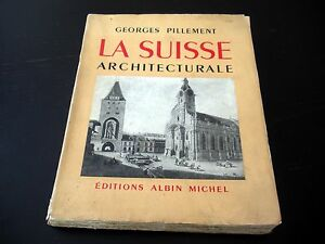 La-Suisse-Architecturale-Georges-Pillement-Albin-Michel-1948