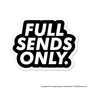 Full Sends Only Funny Sticker Decals Car Laptop Bumper Gift Book