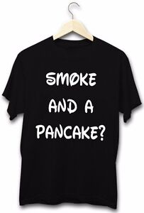 Smoke And A Pancake Funny 420 Weed Stoner Spliff Austin Quote