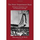 The State Department Boys: Philippine Diplomacy and Its American Heritage by Marciano R De Borja (Paperback / softback, 2014)