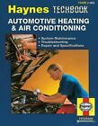 The Haynes Automotive Heating and Air Conditioning Systems Manual by J. H. Haynes and Mike Stubblefield (2000, Paperback)