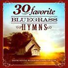 30 Favorite Bluegrass Hymns: Instrumental Bluegrass Gospel Favorites by Various Artists (CD, Aug-2011, 2 Discs, Green Hill)