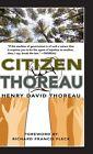 Citizen Thoreau: Walden, Civil Disobedience, Life Without Principle, Slavery in Massachusetts, a Plea for Captain John Brown by Henry David Thoreau (Hardback, 2014)