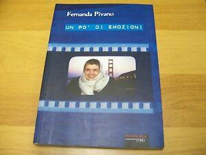 FERNANDA-PIVANO-UN-PO-039-DI-EMOZIONI-FANDANGO-LIBRI-2002-PRIMA-EDIZIONE-COME-NUOVO