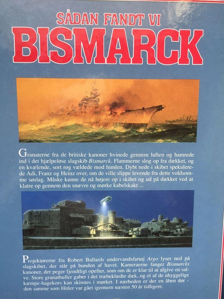 BISMARCK, sådan fandt vi - 64 s, Robert D. Ballard - 1991