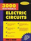 3,000 Solved Problems in Electrical Circuits by S. A. Nasar (Paperback, 1988)